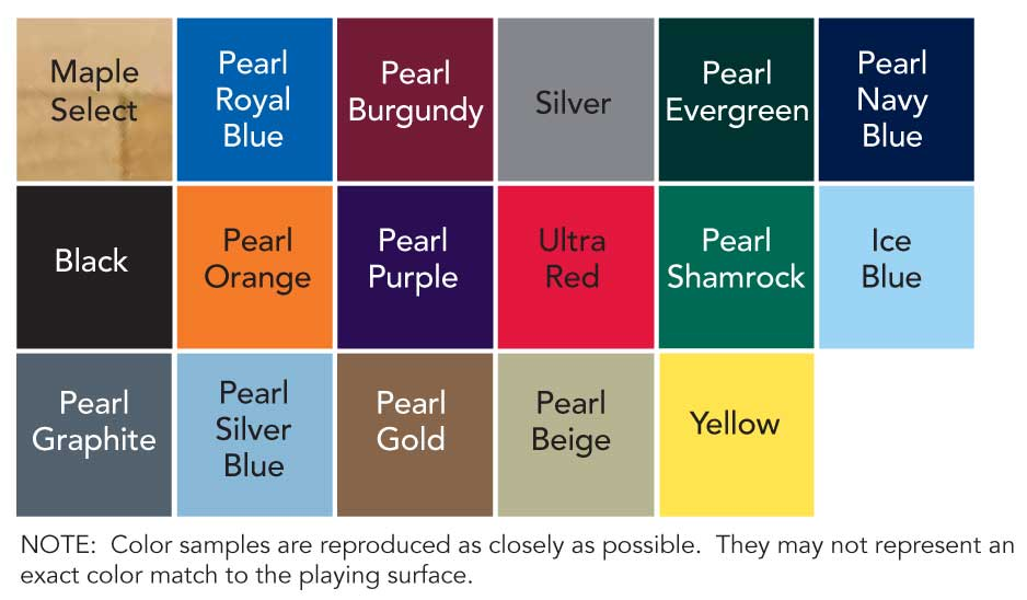 indoor color choices: maple select, pearl royal blue, pearl burgundy, silver, pearl evergreen, pearl navy blue, black, pearl orange, pearl purple, ultra red, pearl shamrock, ice blue, pearl graphite, pearl silver blue, pearl gold, pearl beige, yellow