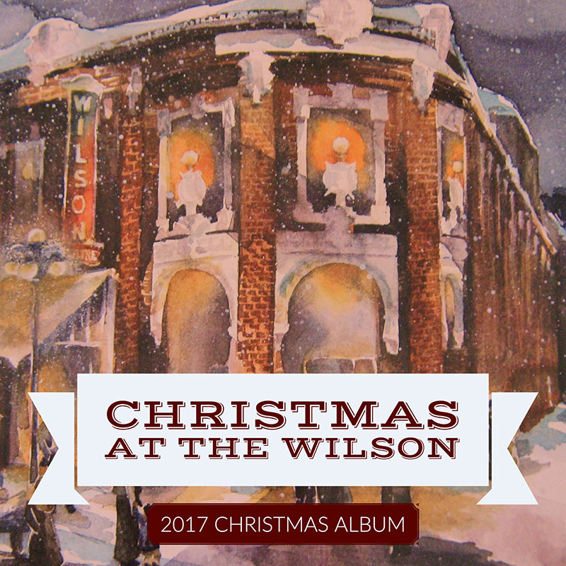 Christmas at the Wilson: 2017 Christmas Album